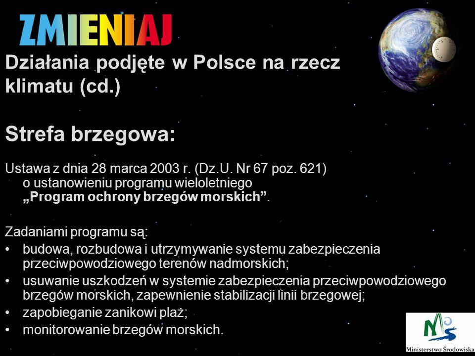 Działania podjęte w Polsce na rzecz klimatu (cd.) Strefa brzegowa: Ustawa z dnia 28 marca 2003 r.