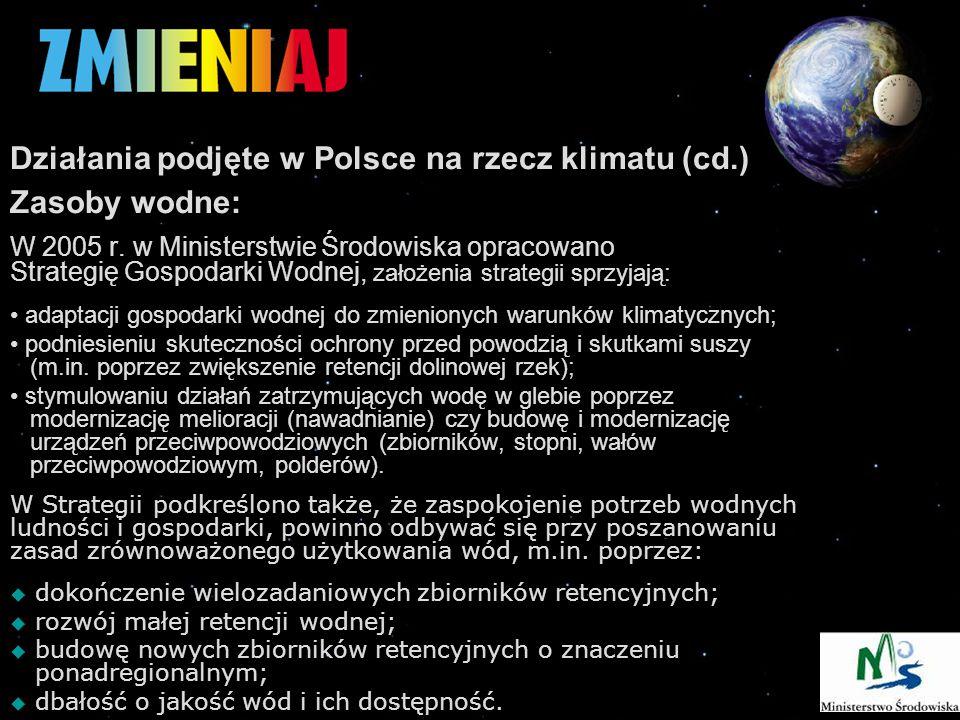 Działania podjęte w Polsce na rzecz klimatu (cd.) Zasoby wodne: W 2005 r.