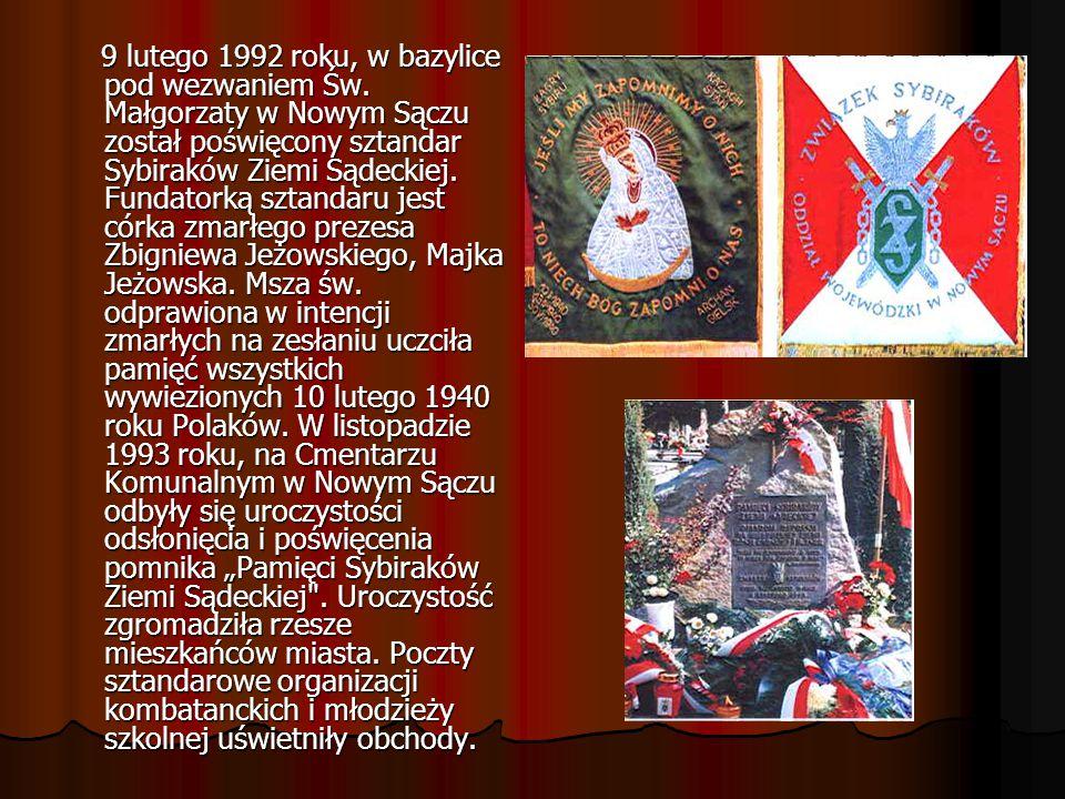 9 lutego 1992 roku, w bazylice pod wezwaniem Św. Małgorzaty w Nowym Sączu został poświęcony sztandar Sybiraków Ziemi Sądeckiej. Fundatorką sztandaru j