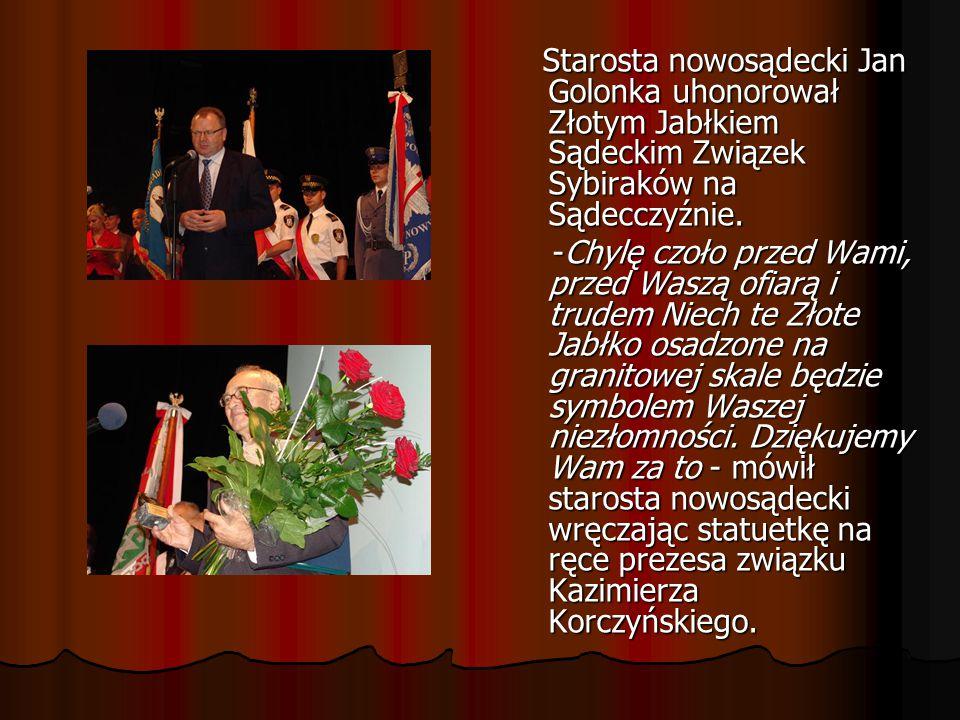 Starosta nowosądecki Jan Golonka uhonorował Złotym Jabłkiem Sądeckim Związek Sybiraków na Sądecczyźnie. Starosta nowosądecki Jan Golonka uhonorował Zł