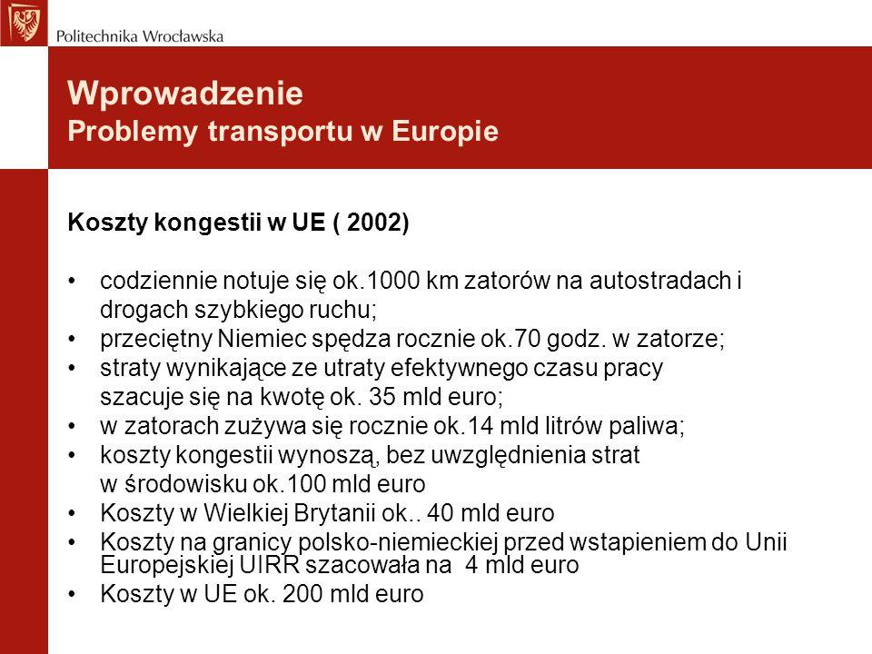 Koszty kongestii w UE ( 2002) codziennie notuje się ok.1000 km zatorów na autostradach i drogach szybkiego ruchu; przeciętny Niemiec spędza rocznie ok
