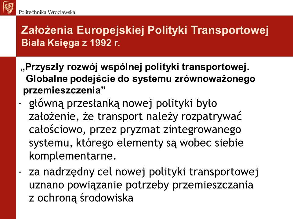 -główną przesłanką nowej polityki było założenie, że transport należy rozpatrywać całościowo, przez pryzmat zintegrowanego systemu, którego elementy s