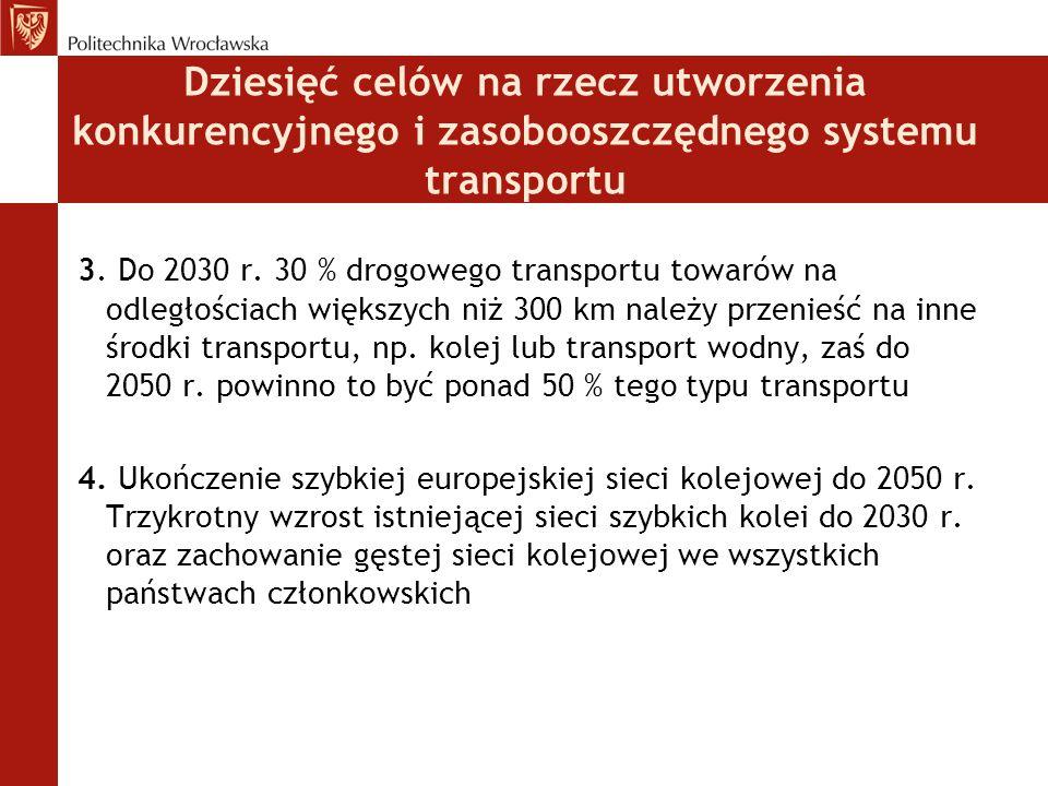 3. Do 2030 r. 30 % drogowego transportu towarów na odległościach większych niż 300 km należy przenieść na inne środki transportu, np. kolej lub transp