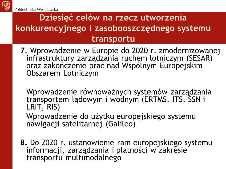 7. Wprowadzenie w Europie do 2020 r. zmodernizowanej infrastruktury zarządzania ruchem lotniczym (SESAR) oraz zakończenie prac nad Wspólnym Europejski