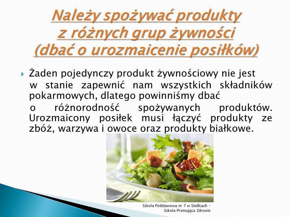  Produkty te dostarczają węglowodanów, błonnika pokarmowego oraz białka roślinnego.