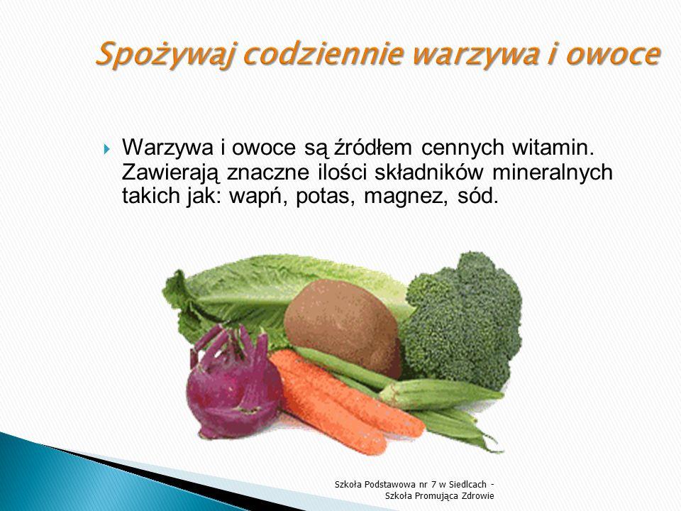  Warzywa i owoce są źródłem cennych witamin. Zawierają znaczne ilości składników mineralnych takich jak: wapń, potas, magnez, sód. Szkoła Podstawowa
