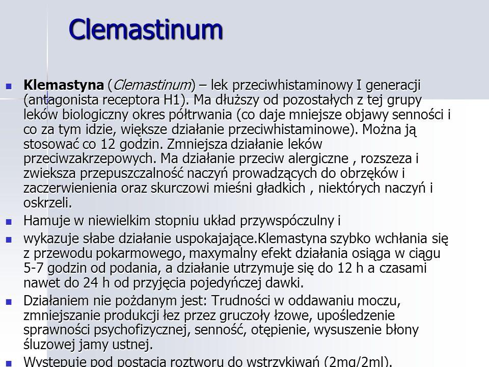Clemastinum Klemastyna (Clemastinum) – lek przeciwhistaminowy I generacji (antagonista receptora H1).