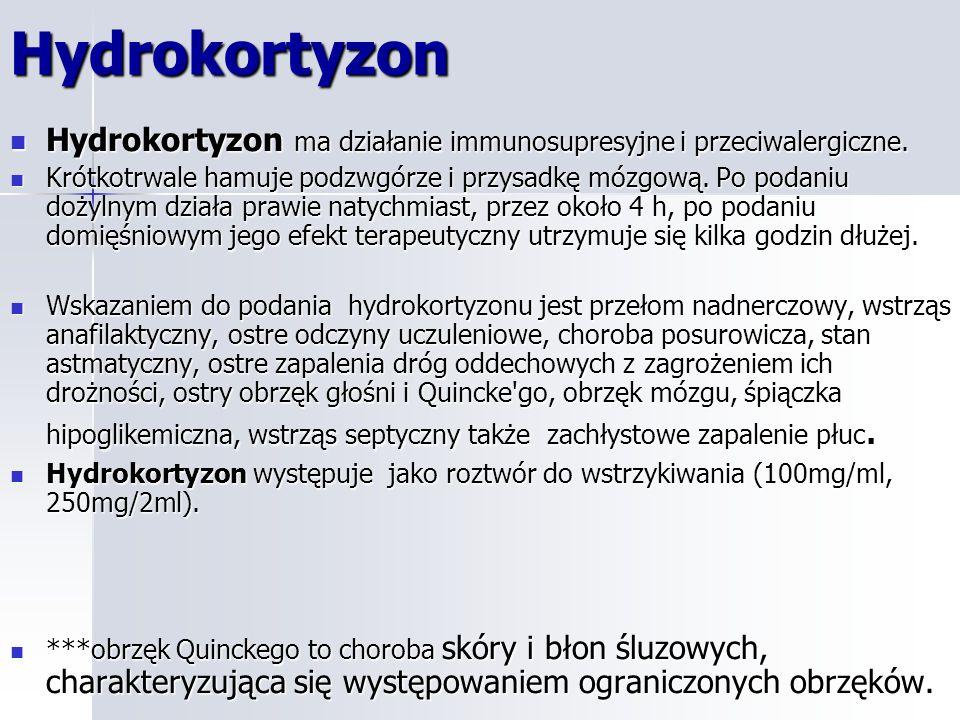 Hydrokortyzon Hydrokortyzon ma działanie immunosupresyjne i przeciwalergiczne.