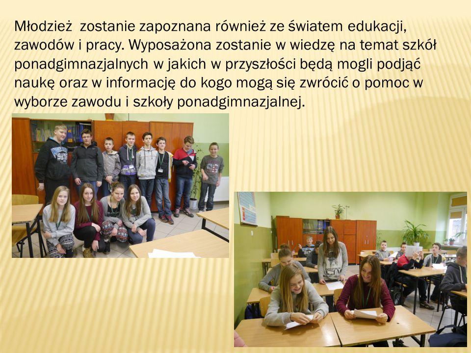 Młodzież zostanie zapoznana również ze światem edukacji, zawodów i pracy.