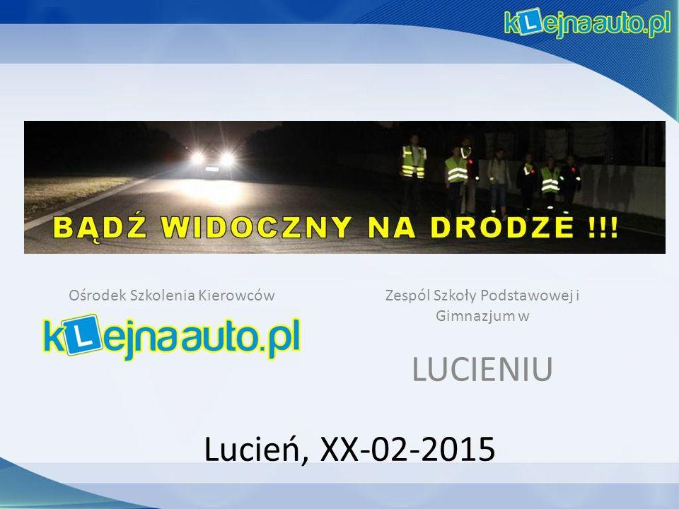 Lucień, XX-02-2015 Ośrodek Szkolenia KierowcówZespól Szkoły Podstawowej i Gimnazjum w LUCIENIU