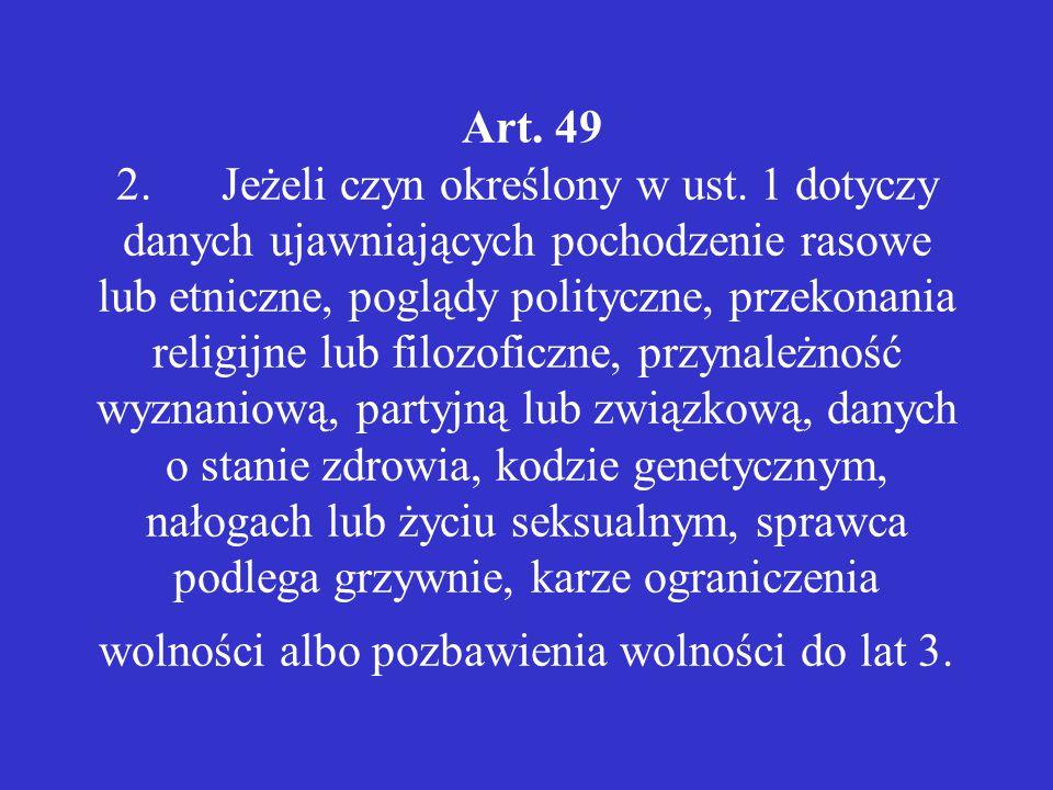 Art.49 2.Jeżeli czyn określony w ust.