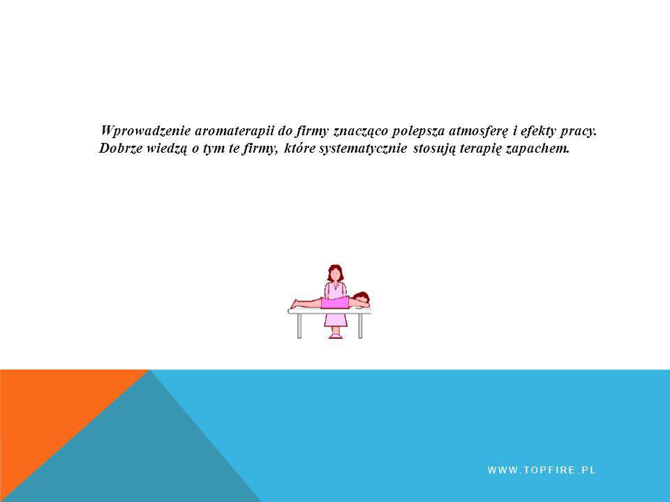 Wprowadzenie aromaterapii do firmy znacząco polepsza atmosferę i efekty pracy.