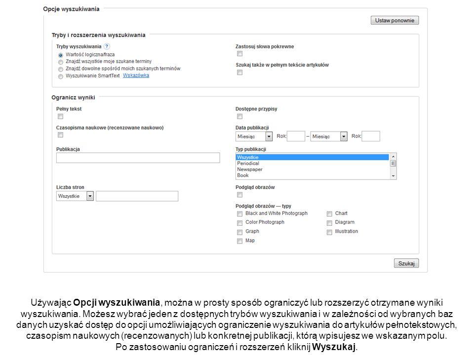 Używając Opcji wyszukiwania, można w prosty sposób ograniczyć lub rozszerzyć otrzymane wyniki wyszukiwania.