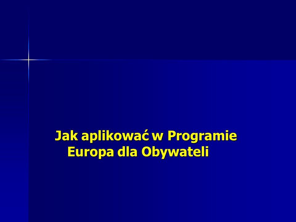 Jak aplikować w Programie Europa dla Obywateli Jak aplikować w Programie Europa dla Obywateli