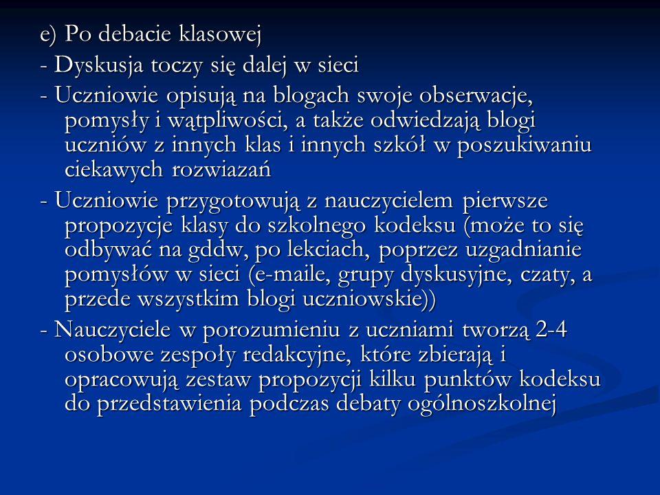 e) Po debacie klasowej - Dyskusja toczy się dalej w sieci - Uczniowie opisują na blogach swoje obserwacje, pomysły i wątpliwości, a także odwiedzają b