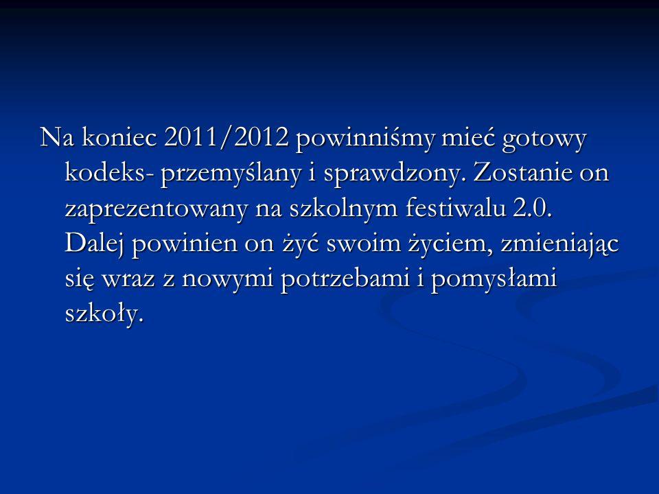 Na koniec 2011/2012 powinniśmy mieć gotowy kodeks- przemyślany i sprawdzony.