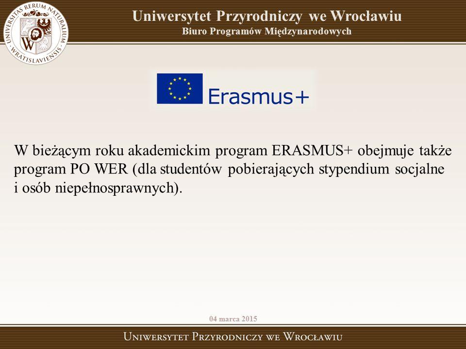http://www.up.wroc.pl/erasmus oraz na: http://erasmusplus.org.pl/ http://ec.europa.eu/programmes/erasmus-plus/index_en.htm 04 marca 2015 Uniwersytet Przyrodniczy we Wrocławiu Biuro Programów Międzynarodowych Informacje o programie Erasmus+ można znaleźć na stronie internetowej Uniwersytetu Przyrodniczego we Wrocławiu: