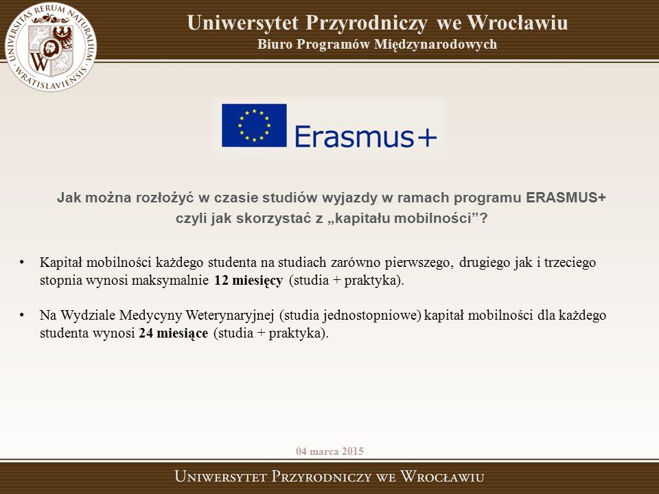 Uniwersytet Przyrodniczy we Wrocławiu Biuro Programów Międzynarodowych Jak można rozłożyć w czasie studiów wyjazdy w ramach programu ERASMUS+ czyli ja