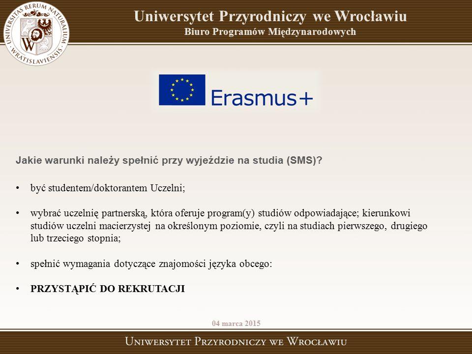 Najważniejsze strony internetowe: http://www.up.wroc.pl/erasmus http://erasmusplus.org.pl/ www.frse.org.pl 04 marca 2015 Uniwersytet Przyrodniczy we Wrocławiu Biuro Programów Międzynarodowych