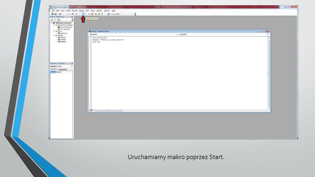 Uruchamiamy makro poprzez Start.