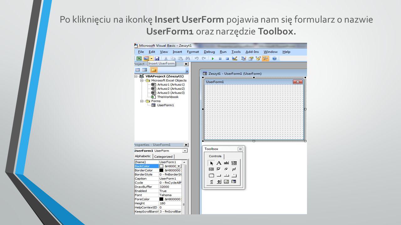Po kliknięciu na ikonkę Insert UserForm pojawia nam się formularz o nazwie UserForm1 oraz narzędzie Toolbox.