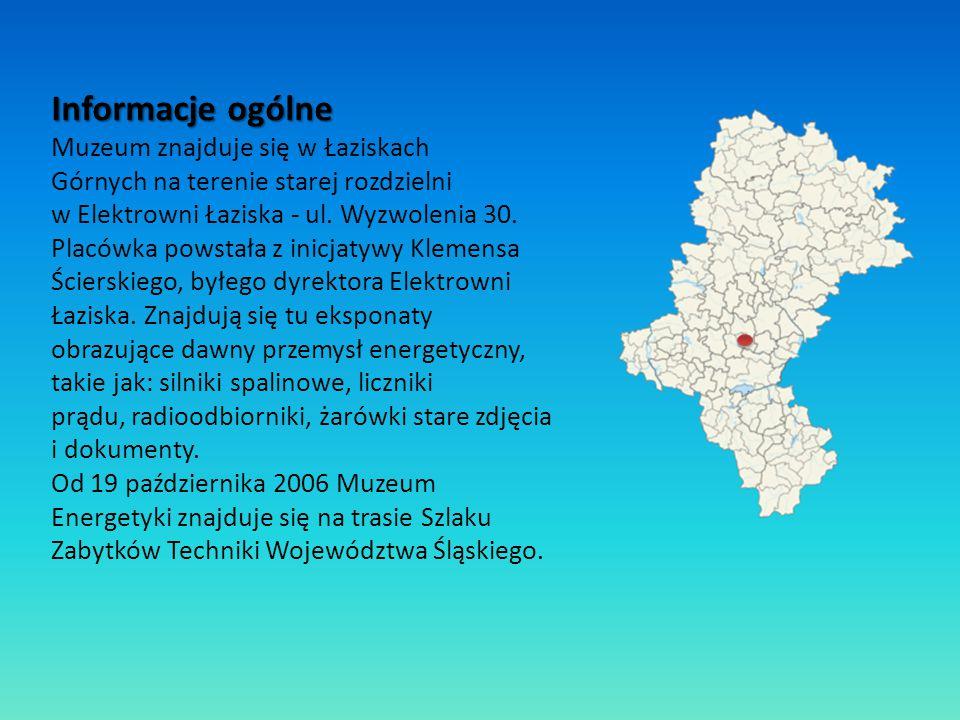 Informacje ogólne Muzeum znajduje się w Łaziskach Górnych na terenie starej rozdzielni w Elektrowni Łaziska - ul. Wyzwolenia 30. Placówka powstała z i