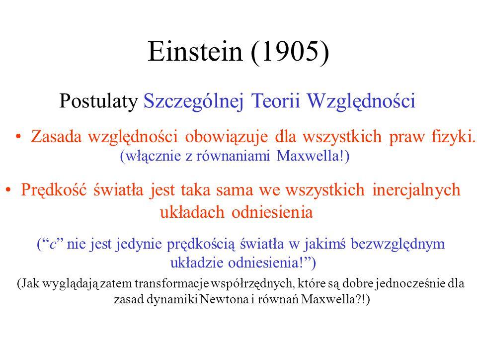 """Einstein (1905) (włącznie z równaniami Maxwella!) (""""c"""" nie jest jedynie prędkością światła w jakimś bezwzględnym układzie odniesienia!"""") (Jak wyglądaj"""