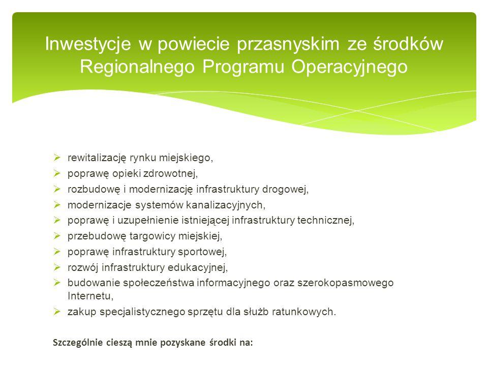  rewitalizację rynku miejskiego,  poprawę opieki zdrowotnej,  rozbudowę i modernizację infrastruktury drogowej,  modernizacje systemów kanalizacyj