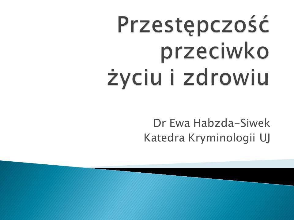 Dr Ewa Habzda-Siwek Katedra Kryminologii UJ