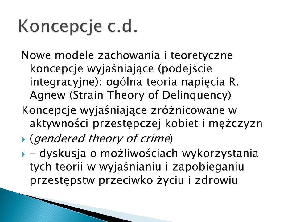 Nowe modele zachowania i teoretyczne koncepcje wyjaśniające (podejście integracyjne): ogólna teoria napięcia R. Agnew (Strain Theory of Delinquency) K