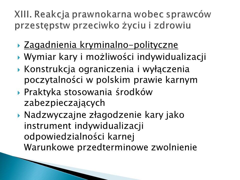  Zagadnienia kryminalno-polityczne  Wymiar kary i możliwości indywidualizacji  Konstrukcja ograniczenia i wyłączenia poczytalności w polskim prawie