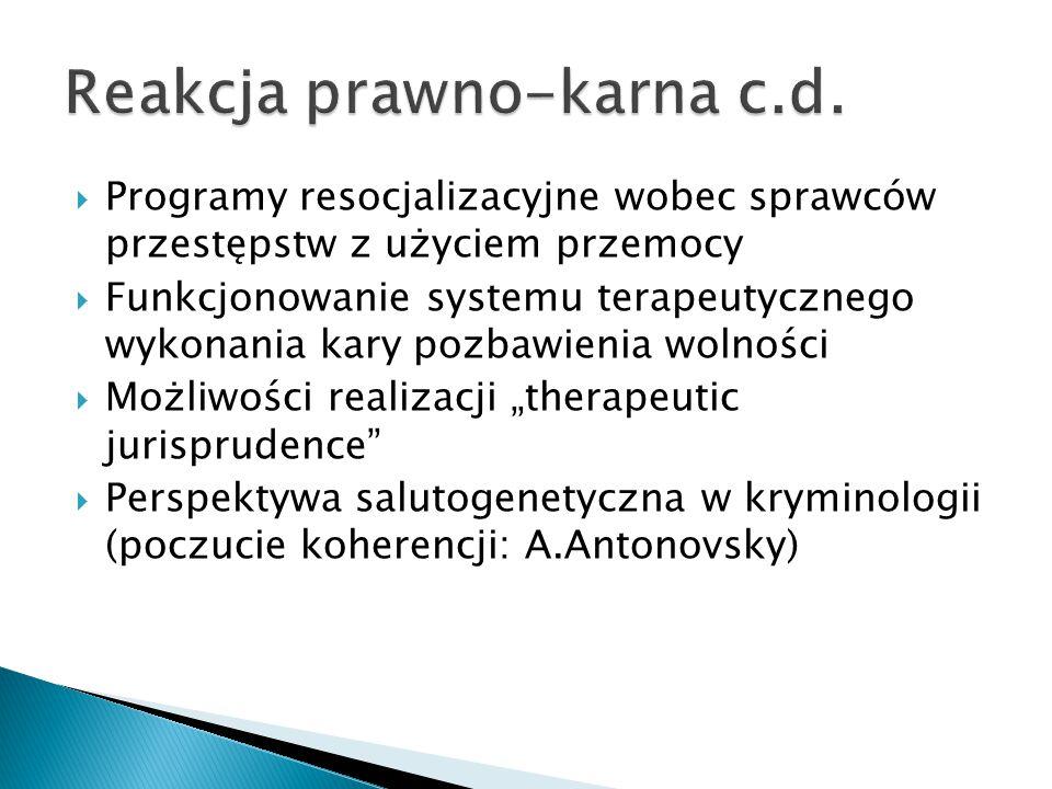  Programy resocjalizacyjne wobec sprawców przestępstw z użyciem przemocy  Funkcjonowanie systemu terapeutycznego wykonania kary pozbawienia wolności