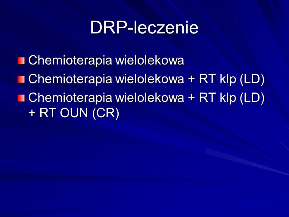 DRP-leczenie Chemioterapia wielolekowa Chemioterapia wielolekowa + RT klp (LD) Chemioterapia wielolekowa + RT klp (LD) + RT OUN (CR)