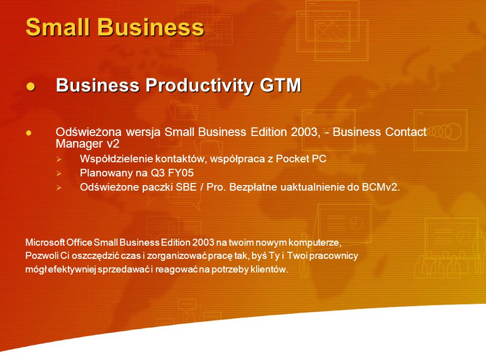 Small Business Business Productivity GTM Business Productivity GTM Odświeżona wersja Small Business Edition 2003, - Business Contact Manager v2   Ws
