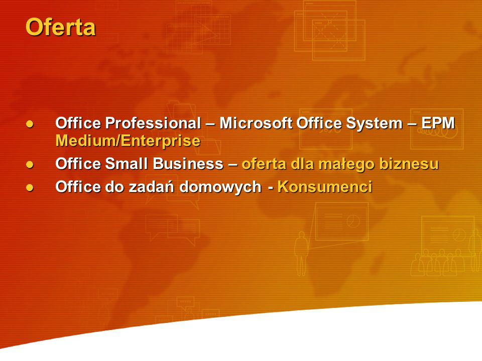 Oferta Office Professional – Microsoft Office System – EPM Medium/Enterprise Office Professional – Microsoft Office System – EPM Medium/Enterprise Off