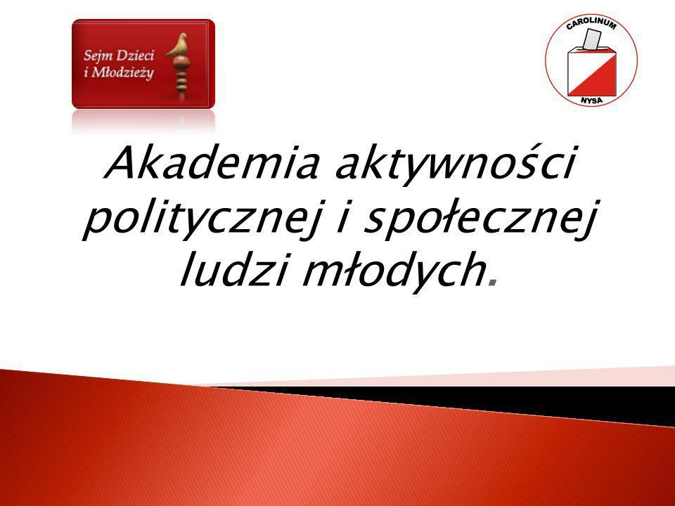Akademia aktywności politycznej i społecznej ludzi młodych.