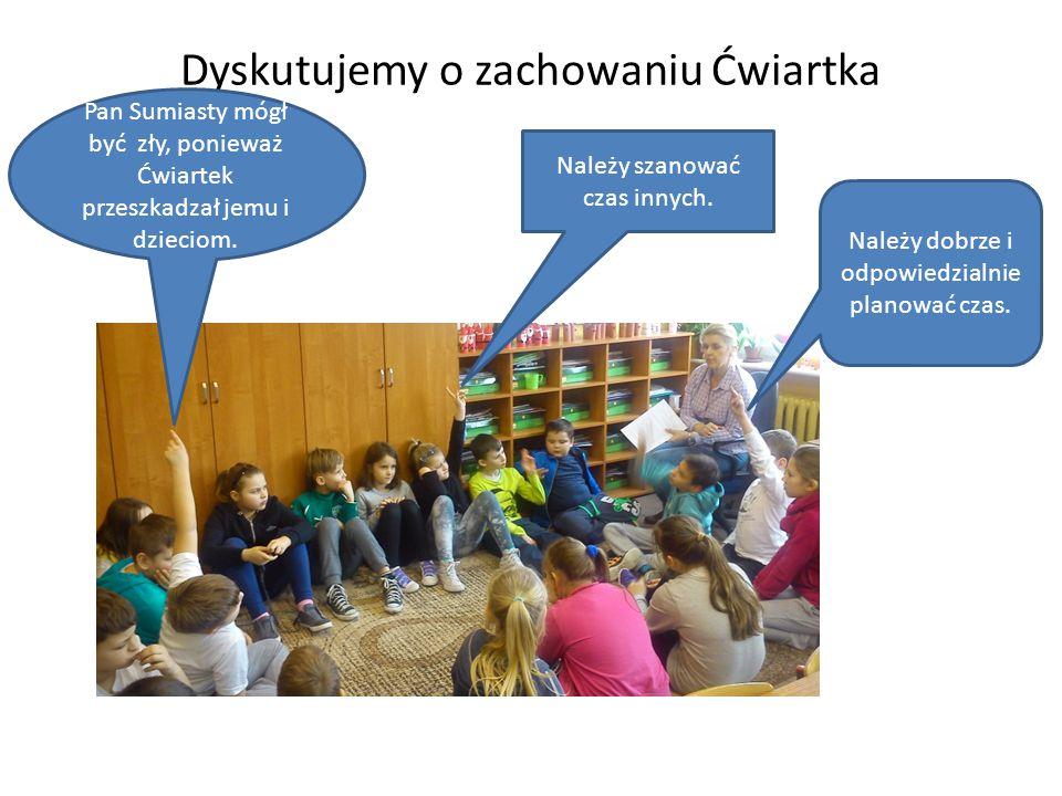 Dyskutujemy o zachowaniu Ćwiartka Pan Sumiasty mógł być zły, ponieważ Ćwiartek przeszkadzał jemu i dzieciom.