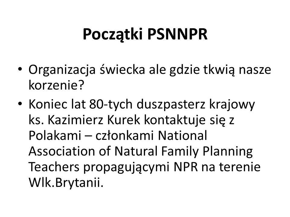 Początki PSNNPR Organizacja świecka ale gdzie tkwią nasze korzenie.