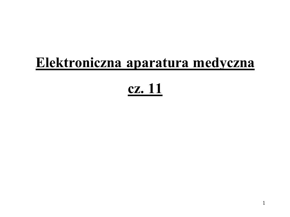 1 Elektroniczna aparatura medyczna cz. 11