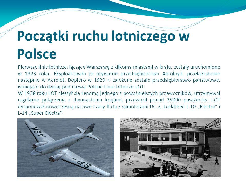 Początki ruchu lotniczego w Polsce Pierwsze linie lotnicze, łączące Warszawę z kilkoma miastami w kraju, zostały uruchomione w 1923 roku. Eksploatował