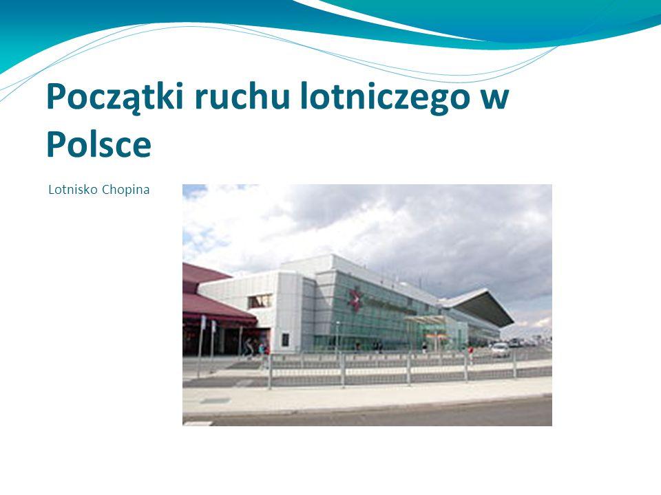Początki ruchu lotniczego w Polsce Lotnisko Chopina
