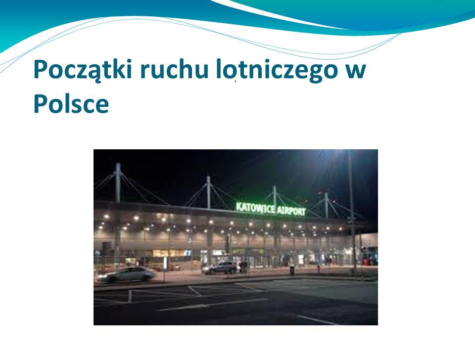 Początki ruchu lotniczego w Polsce.