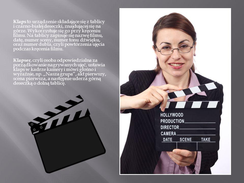 Klaps to urządzenie składające się z tablicy i czarno-białej deseczki, znajdującej się na górze. Wykorzystuje się go przy kręceniu filmu. Na tablicy z