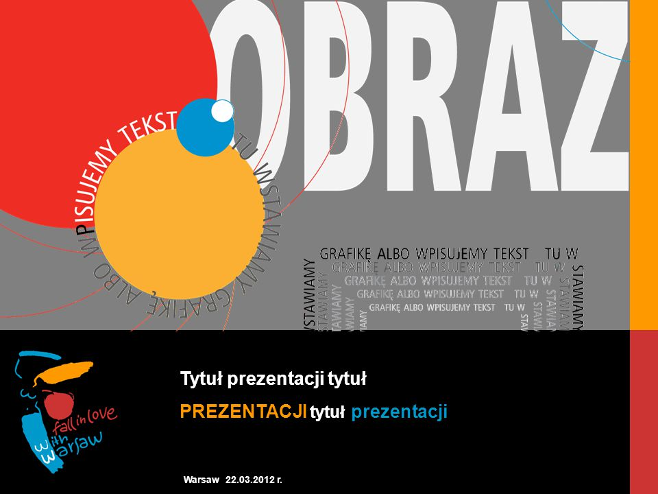 Warsaw 22.03.2012 r. Tytuł prezentacji tytuł PREZENTACJI tytuł prezentacji
