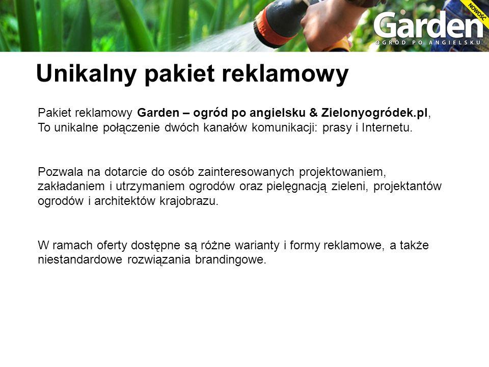 Pakiet reklamowy Garden – ogród po angielsku & Zielonyogródek.pl, To unikalne połączenie dwóch kanałów komunikacji: prasy i Internetu. Pozwala na dota