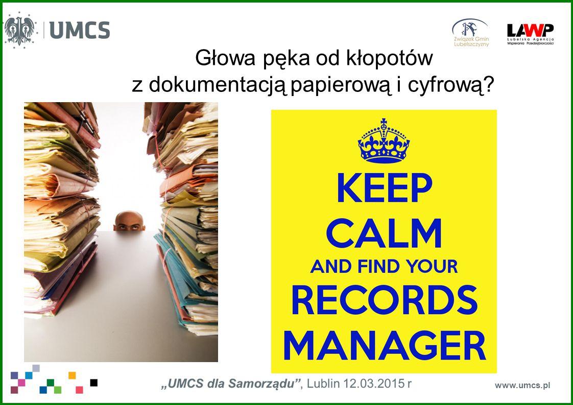 www.umcs.pl Głowa pęka od kłopotów z dokumentacją papierową i cyfrową?