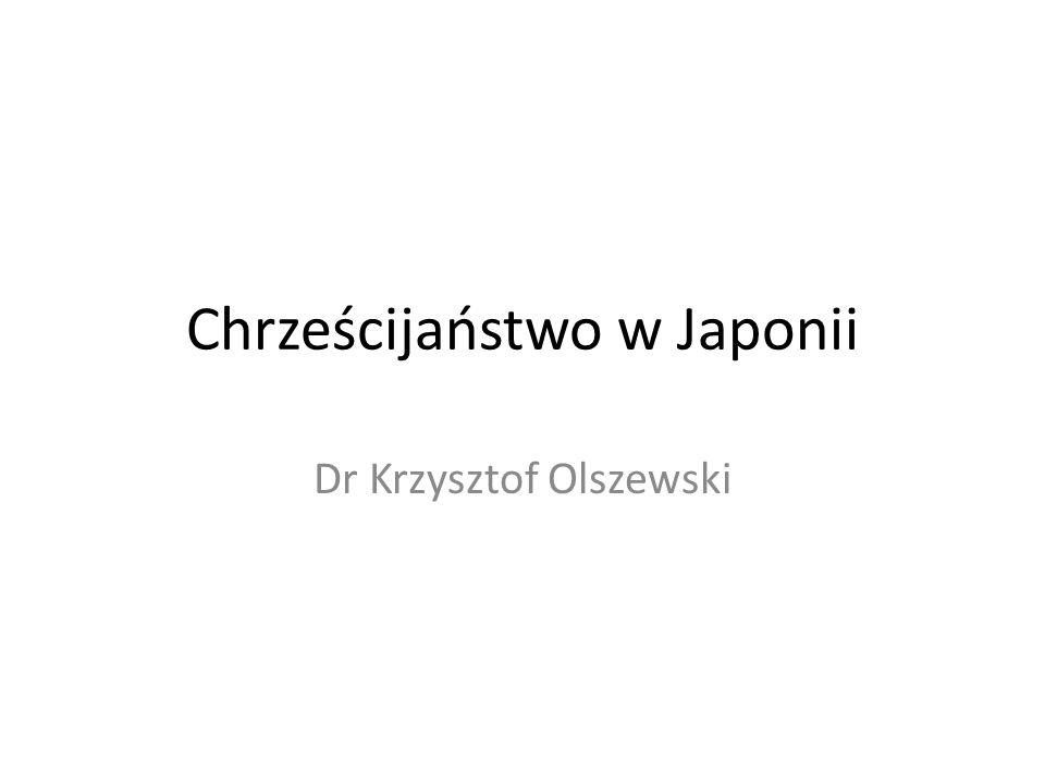 Chrześcijaństwo w Japonii Dr Krzysztof Olszewski