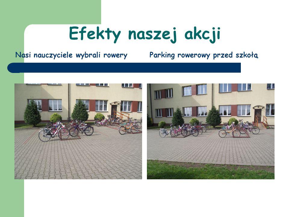 Efekty naszej akcji Nasi nauczyciele wybrali roweryParking rowerowy przed szkołą