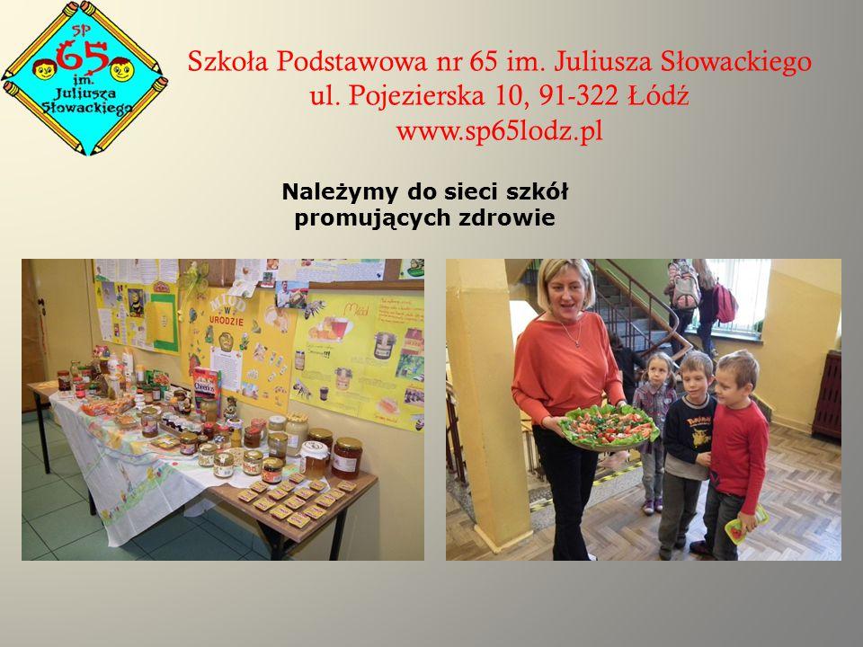 Szko ł a Podstawowa nr 65 im. Juliusza S ł owackiego ul. Pojezierska 10, 91-322 Ł ód ź www.sp65lodz.pl Należymy do sieci szkół promujących zdrowie