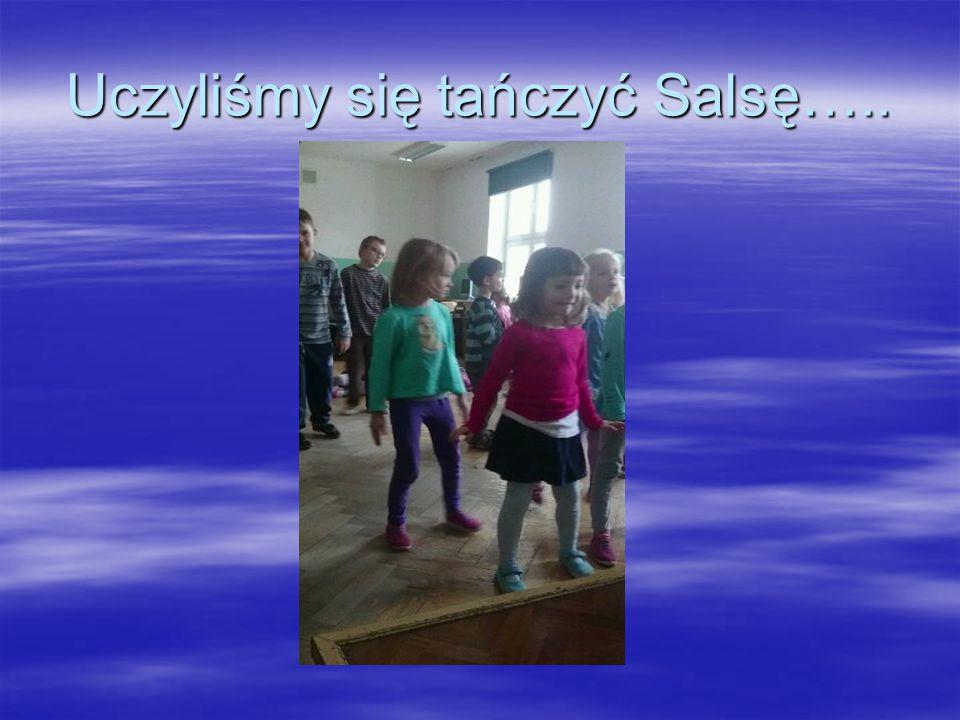 Uczyliśmy się tańczyć Salsę…..